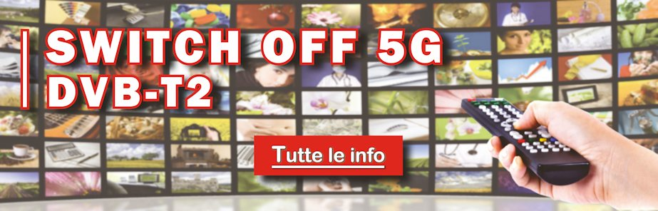Info su Switch off 5G DVB-T2